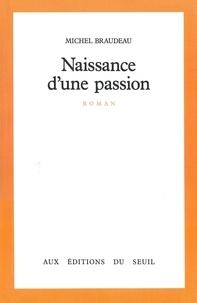Michel Braudeau - Naissance d'une passion.