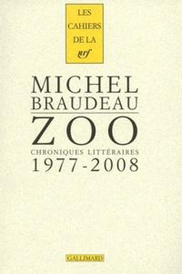 Michel Braudeau - Zoo - Chroniques littéraires 1977-2008.