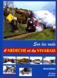 Michel Braun - Sur les rails d'Ardèche et du Vivarais.