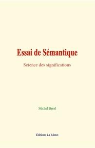 Michel Bréal - Essai de Sémantique - Science des significations.