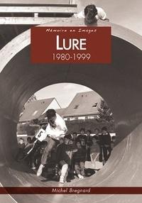 Michel Bregnard - Lure 1980-1999.
