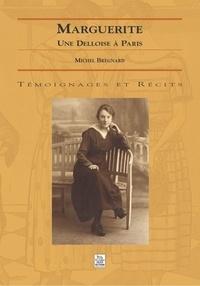 Michel Bregnard - Marguerite - Une Delloise à Paris.