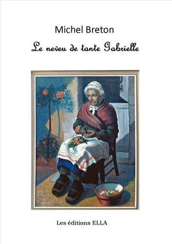 Michel Breton - Le neveu de tante Gabrielle.