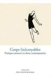 Michel Briand - Corps (in)croyables - Pratiques amateurs en danse contemporaine.