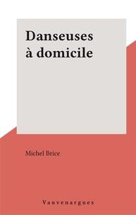 Michel Brice - Danseuses à domicile.