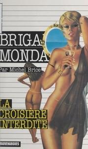Michel Brice - La croisière interdite.