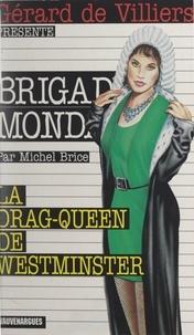 Michel Brice et Gérard de Villiers - La drag-queen de Westminster.