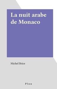 Michel Brice - La Nuit arabe de Monaco.