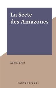 Michel Brice - La Secte des Amazones.