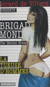 Michel Brice - La tueuse d'hommes.