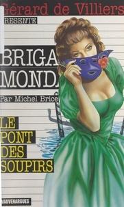 Michel Brice et Gérard de Villiers - Le Pont des Soupirs.