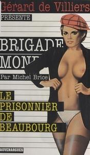 Michel Brice - Le Prisonnier de Beaubourg.