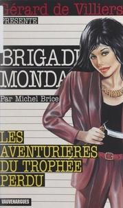 Michel Brice et Gérard de Villiers - Les aventurières du trophée perdu.