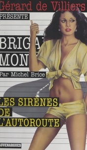 Michel Brice - Les Sirènes de l'autoroute.