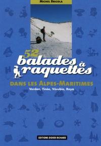 Michel Bricola - 52 balades à raquettes dans les Alpes-Maritimes - Verdon, Tinée, Vésubie, Roya.