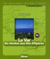 Michel Bricola - Le Var Du Verdon aux îles d'Hyères.