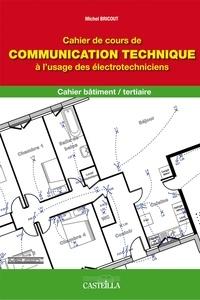 Galabria.be Cahier de cours de communication technique à l'usage des électrotechniciens CAP PROELEC 2e professionnelle ELEEC Image