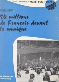 Michel Briguet et Roger Adam - 50 millions de Français devant la musique.