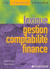 Michel Bringer et Yohann Gaillard - Lexique gestion comptabilité finance.
