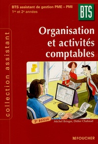 Michel Bringer et Didier Chabaud - Organisation et activités comptables BTS Assistant PME-PMI 1e et 2e années.