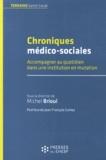 Michel Brioul - Chroniques médico-sociales - Accompagner au quotidien dans une institution en mutation.