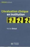 Michel Brioul - L'évaluation clinique en institution.