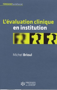 Michel Brioul - L'évaluation clinique en institution.