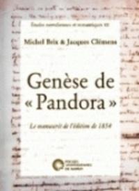 Michel Brix et Jacques Clémens - Genèse de Pandora - Le manuscrit de l'édition de 1854.