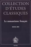 Michel Brix - Le romantisme français - Esthétique platonicienne et modernité littéraire.