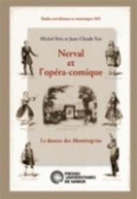 Michel Brix et Jean-Claude Yon - Nerval et l'opéra-comique - Le dossier des Monténégrins.
