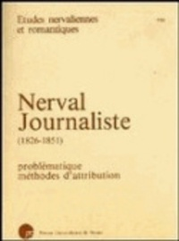 Michel Brix - Nerval journaliste (1826-1851) - Problématique, méthodes d'attribution.