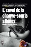 Michel Brome-Tonne - L'envol de la chauve-souris albinos.