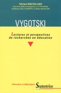 Michel Brossard - Vygotski - Lectures et perspectives de recherches en éducation.