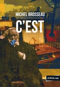Michel Brosseau - C'est - c'est le plaisir de voir un môme qui conduit sa vie, ce que je n'ai peut-être pas toujours su faire.