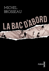 Michel Brosseau - La Bac d'abord - Course-poursuite et bavure anti-jeune, sous couvert de la société sécuritaire....