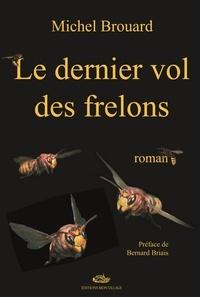 Michel Brouard - Le dernier vol des frelons.
