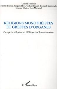 Michel Broyer et Jacques Hors - Religions monothéistes et greffes d'organes - Colloque du GRET (Groupe de Réflexion sur l'Ethique des Transplantations).