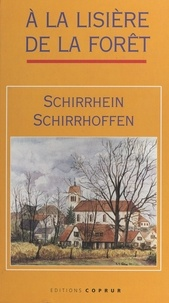 Michel Bruder et Eugène Dorffer - Schirrhein, Schirrhoffen - À la lisière de la forêt.