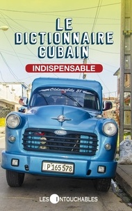 Michel Brûlé - Le dictionnaire cubain indispensable.