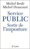 Michel Brulé et Michel Drancourt - Service public : sortir de l'imposture.