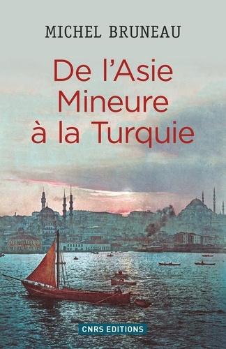 De l'Asie Mineure à la Turquie. Minorités, homogénéisation ethno-nationale, diasporas