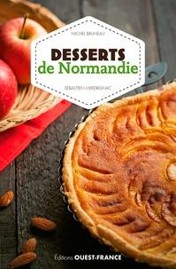 Michel Bruneau et Sébastien Merdrignac - Desserts de Normandie.