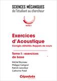 Michel Bruneau et Philippe Gatignol - Exercices d'acoustique - Tome 1, Corrigés détaillés, rappels des cours.