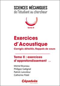 Michel Bruneau et Philippe Gatignol - Exercices d'acoustique - Tome 2, Exercices d'approfondissement.