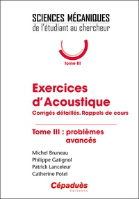 Michel Bruneau et Philippe Gatignol - Exercices d'acoustique - Tome 3, Problèmes avancés.