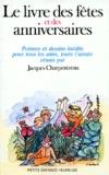 Michel Bruneau et  Collectif - Le Livre des fêtes et des anniversaires - Poèmes et dessins inédits pour tous tes amis, toute l'année.