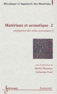 Michel Bruneau et Catherine Potel - Matériaux et acoustique - Tome 2, Propagation des ondes acoustiques 2.