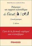 Michel Bruneau et Catherine Potel - Présenter un rapport scientifique à l'écrit, à l'oral - Conseils pratiques.