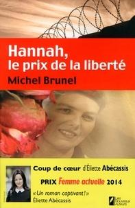 Michel Brunel - Hannah le prix de la liberté.