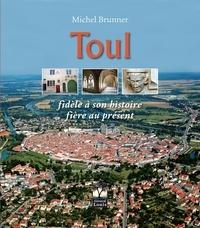 Toul - Fidèle à son histoire, fière au présent.pdf
